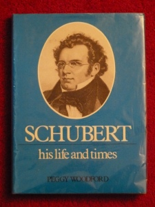 Schubert His Life And Times by Peggy Woodford