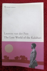 The Lost World of The Kalahari by Larens van der Post