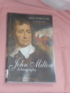 John Milton A Biography by Neil Forsyth